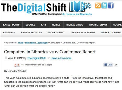 Computers in Libraries 2012 Conference Report — The Digital Shift | Library Tech | Scoop.it
