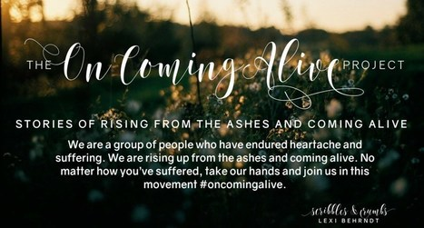 The On Coming Alive Project | Scribbles & Crumbs | Grief and Loss | Scoop.it
