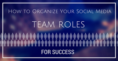 How to Organize Your Social Media Team Roles For Success | Social Media in Public Relations | Scoop.it