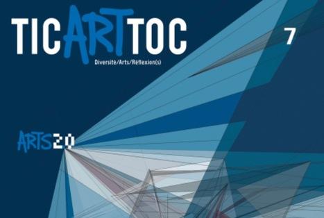 Revue TicArtToc#7 – Arts 2.0 :l'évolution de l'art à l'âge numérique (automne 2016) | Arts Numériques - anthologie de textes | Scoop.it