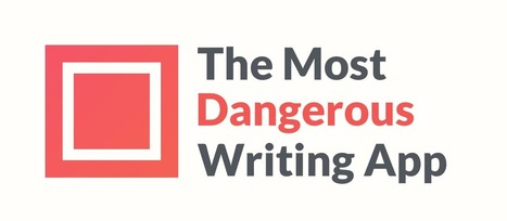The Most Dangerous Writing App | Beyond the Stacks | Scoop.it