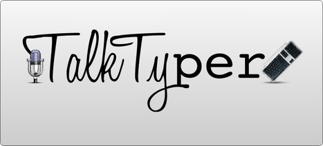 TalkTyper: l'applicazione Web che scrive sotto dettatura | Diventa editore di te stesso | Scoop.it