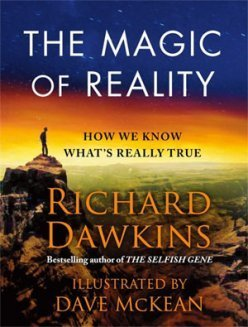 Review: The Magic of Reality: How We Know What's Really True | Modern Atheism | Scoop.it