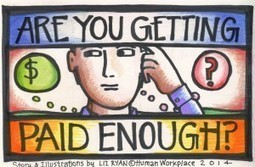 Are You Getting Paid Enough? | Human Workplace | Scoop.it