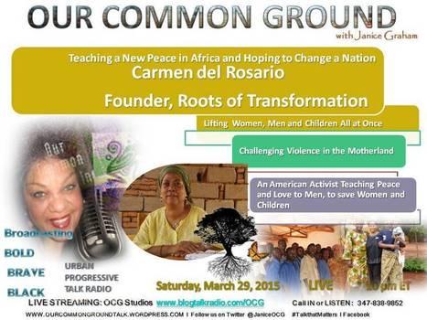 OUR COMMON GROUND Voice l Activist Carmen del Rosario l Roots  for Transformation   OUR COMMON GROUND Guest Profiles   Scoop.it