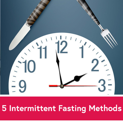 5 Intermittent Fasting Methods: Which One Is Best for You? | Health and Nutrition | Scoop.it