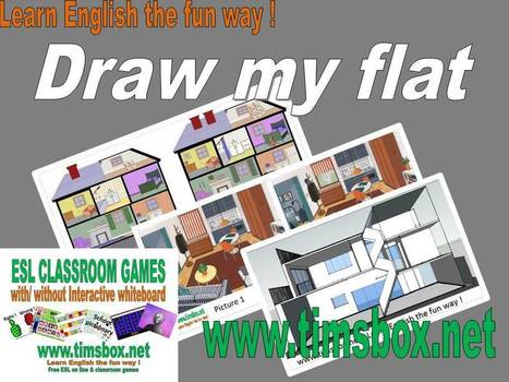 CLASSROOM GAMES - Draw my flat | Teaching English ESL - Ressources anglais -timsbox | Scoop.it