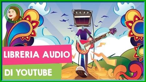 La nuova Libreria Audio di YouTube: musica gratis per i video | Online Video Publishing : Tips & News | Scoop.it