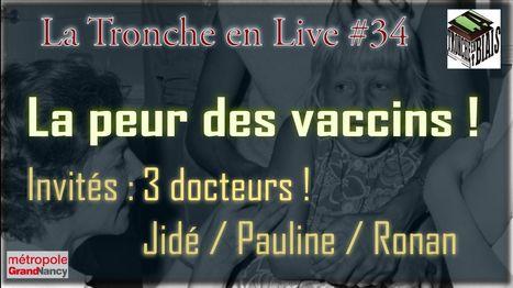 La Peur des Vaccins (Tronche en Live 34) | ImmunoUPS | Scoop.it