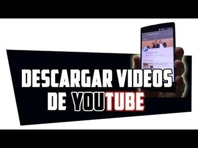 Cómo descargar vídeos de YouTube en el móvil | MLKtoSCL | Scoop.it