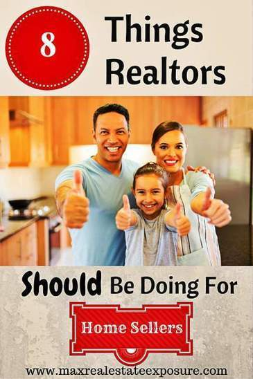 8 Things Real Estate Agents Should Be Doing For Home Sellers | Real Estate Sales Tips | Scoop.it