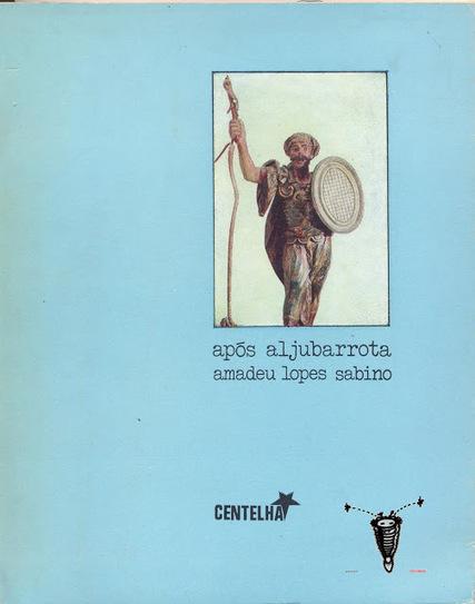 Arquivo Português da Ficção Científica e do Fantástico: Após Aljubarrota - Amadeu Lopes Sabino (Centelha, Coimbra, 1979) | Paraliteraturas + Pessoa, Borges e Lovecraft | Scoop.it