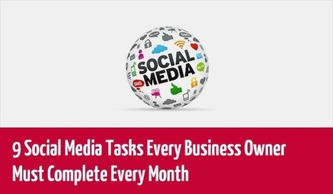 9 Social Media Tasks Every Business Owner Must Complete Every Month | Online World | Scoop.it