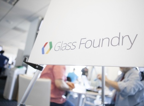 Google Glass Foundry Event | Emergent Digital Practices | Scoop.it