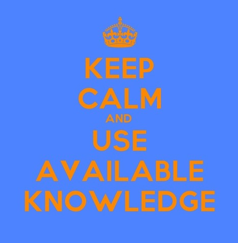 Keep Calm - Knowledge Management Series: Using Available Knowledge | Knowledge management | Scoop.it
