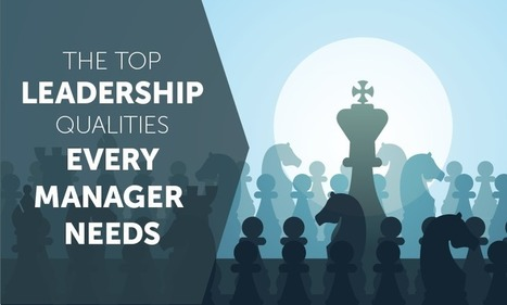 The Top 7 Leadership Qualities Every Manager Needs - Business 2 Community | businessgardener.com.au | Scoop.it
