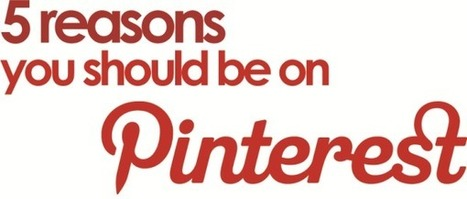 5 Reasons Why You Should Be Using Pinterest for Business | Pinterest for Business | Scoop.it