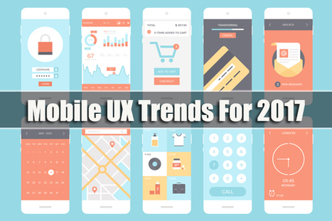 5 Mobile UX Trends To Follow in 2017 | UX Motel | Scoop.it