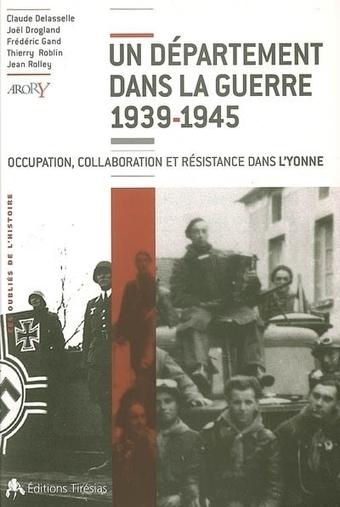 Un département dans la guerre 1939-1945. Occupation, collaboration et résistance dans l'Yonne | Rhit Genealogie | Scoop.it