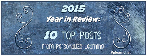 2015 Year in Review: 10 Top Posts from Personalize Learning | Personalize Learning (#plearnchat) | Scoop.it