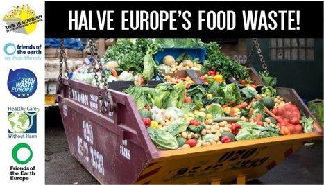 Campaign to Halve Europe's Food Waste | Gentlemachines | Scoop.it