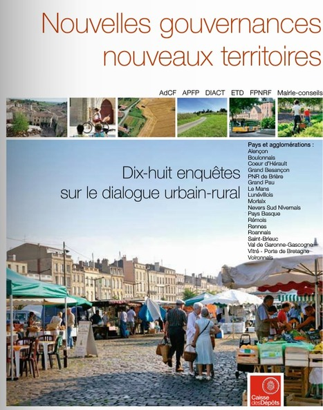 Nouveaux territoires, NOUVELLE gouvernance : 18 enquêtes sur le dialogue urbain-rural | URBANmedias | Scoop.it