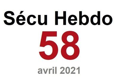 Sécu Hebdo 58 du 10 avril 2021