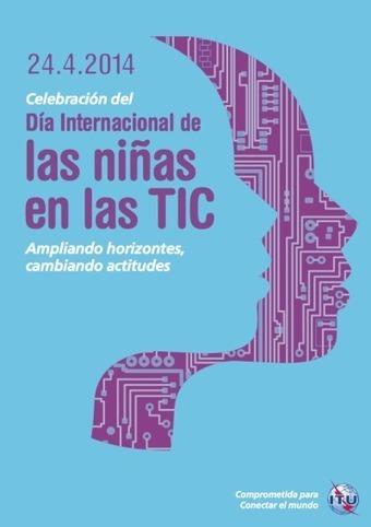 24 de abril. Día internacional de las niñas en las TIC | Educacion, ecologia y TIC | Scoop.it