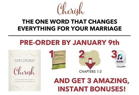 Pre-Order Cherish, and get 3 amazing bonuses | Gary Thomas | Healthy Marriage Links and Clips | Scoop.it