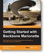 Master how to utilize Backbone Marionette using Packt's new book and eBook | Books from Packt Publishing | Scoop.it