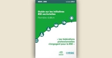 L'Orse et le Medef publient un guide sur les initiatives RSE sectorielles | Responsabilité sociale des entreprises (RSE) | Scoop.it
