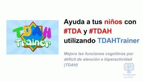 Ayuda a tus niños con #TDA Y #TDAH utilizando la aplicación TDAH Trainer   Profesoronline   Scoop.it