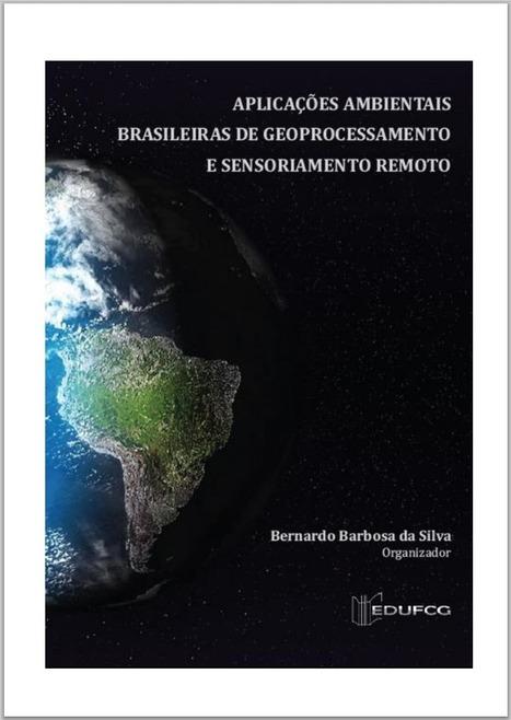 Aplicações Ambientais de Geoprocessamento e Sensoriamento ... | #Geoprocessamento em Foco | Scoop.it