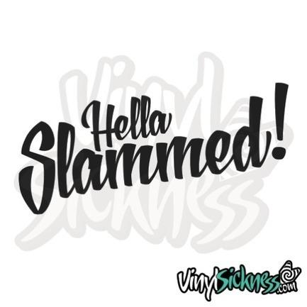 Hella slammed • stickers decals • vinyl sickness jdm stickers tuner apparel