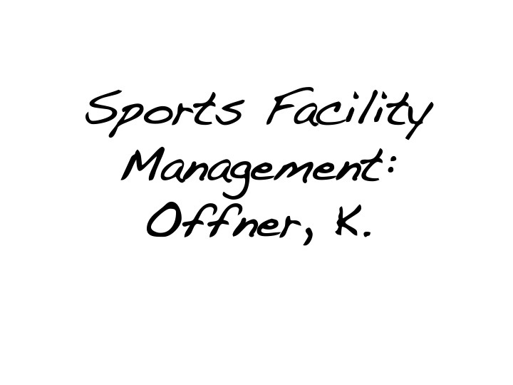 Sports Facility Management: Offner, K