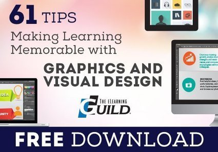 Free eBook: 61 Tips for Making Learning Memorable with Graphics and Visual Design - eLearning Industry | we-Learning | Scoop.it