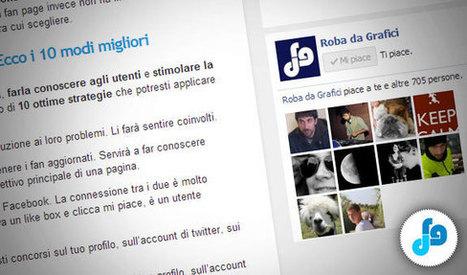 Le 10 migliori pratiche per rendere virale la tua pagina Facebook | About Robadagrafici.com | Scoop.it