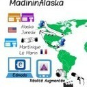 MadininAlaska « Réalité augmentée et ouverture sur l'international  #efan | Ze Pad | Apps for EFL ESL | Scoop.it