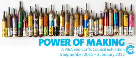 Exhibition - Power of Making - Victoria and Albert Museum | FabLab | Scoop.it