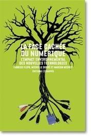 La face cachée du numérique |Fabrice Flipo, Michelle Dobré et Marion Michot (2013) | Digital #MediaArt(s) Numérique(s) | Scoop.it