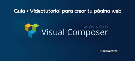 Tutorial de Visual Composer + Video explicativo completo | Red Community  Manager. | Scoop.it