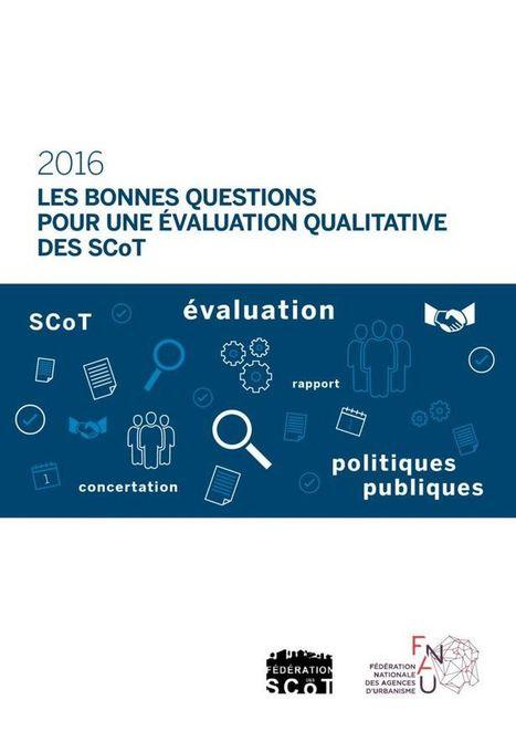 Les bonnes questions pour une évaluation qualitative des SCoT - Fnau | Actualités et Publications de l'ADEUPa, de ses partenaires  et du réseau des agences d'urbanisme | Scoop.it