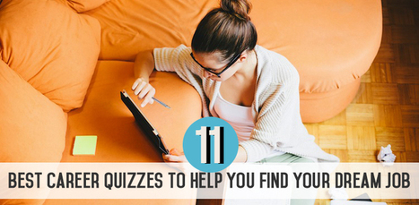 The 11 Best #Career Quizzes to Help You Find Your Dream Job | Recruitment success & importance | Scoop.it