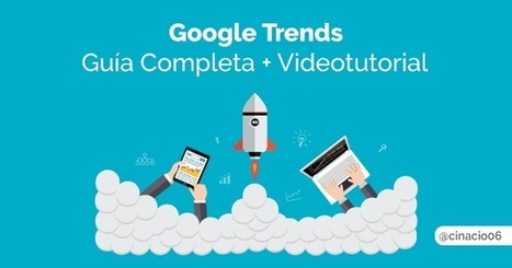 Google Trends: Guía COMPLETA + Videotutorial PRÁCTICO | Red Community  Manager. | Scoop.it