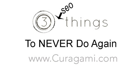 3 SEO Things To NEVER Do Again | Design Revolution | Scoop.it