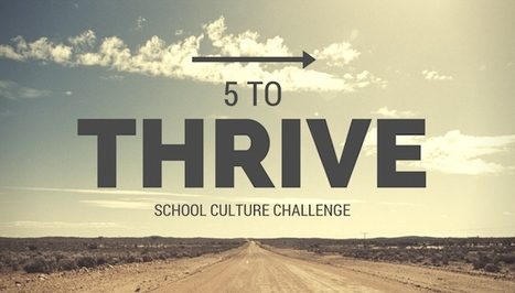 5 Minutes to Change Culture: The 5 to Thrive Challenge | Getting Smart | Professional Learning for Busy Educators | Scoop.it