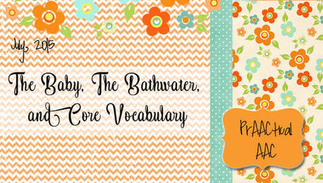 The Baby, The Bathwater, and Core Vocabulary | Beginning Communicators | Scoop.it