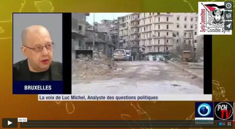 # PCN-TV & SYRIA COMMITTEES/ LUC MICHEL: LA GUERRE IMPORTEE PAR LES OCCIDENTAUX EN SYRIE AU COEUR DES PLANS GEOPOLITIQUES DES USA | AFRIQUE MEDIA TV | Scoop.it