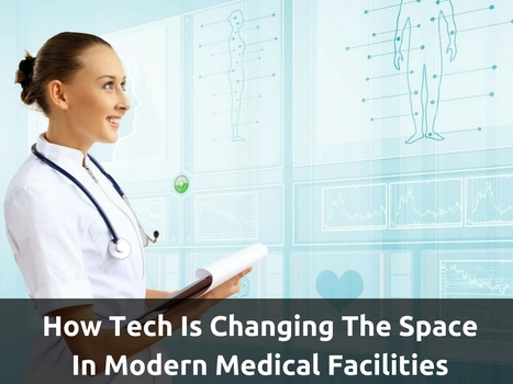 How Tech Is Changing The Space In Modern Medical Facilities | Healthcare and Technology news | Scoop.it