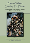 Oxbow Books - Guess Who's Coming To Dinner: Feasting Rituals in the Prehistoric Societies of Europe and the Near East edited by Gonzalo Aranda Jiménez, Sandra Montón-Subias and Margarita Sán... | World Neolithic | Scoop.it